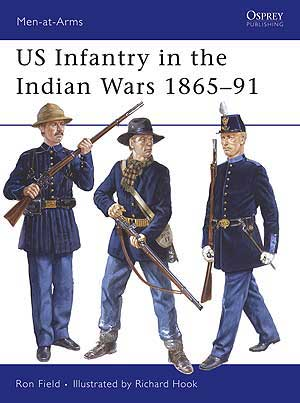 Us Infantry In The Indian Wars 1865 91 Osprey Publishing