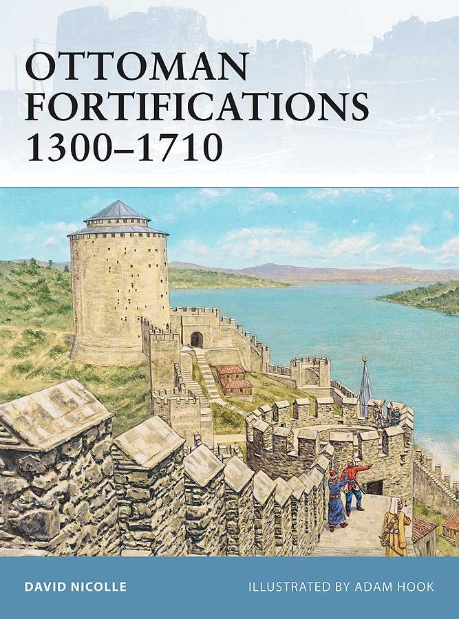 Ottoman Fortifications 1300–1710