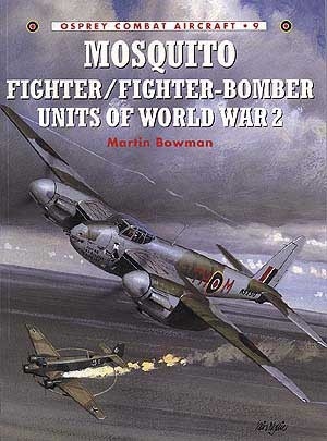Mosquito Fighter/Fighter-Bomber Units of World War 2