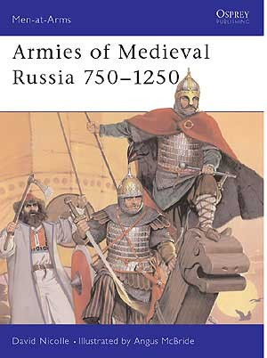 Armies of Medieval Russia 750–1250