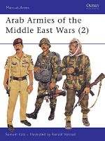 Arab Armies of the Middle East Wars (2)