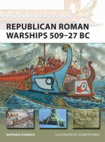 Republican Roman Warships 509–27 BC