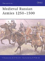 Medieval Russian Armies 1250–1500