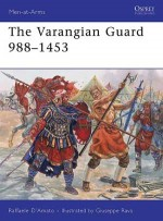 The Varangian Guard 988–1453