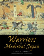 Warriors of Medieval Japan