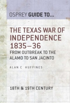 The Texas War of Independence 1835–36
