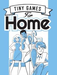 Tiny Games for Home