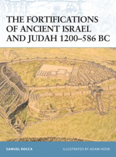 The Fortifications of Ancient Israel and Judah 1200–586 BC