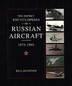 The Osprey Encyclopedia of Russian Aircraft 1875-1995