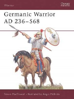 Germanic Warrior AD 236–568
