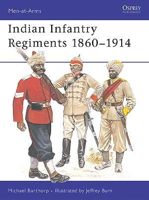 Indian Infantry Regiments 1860–1914