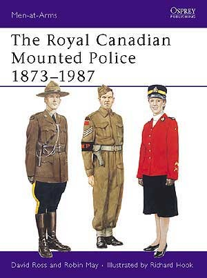 The Royal Canadian Mounted Police 1873–1987