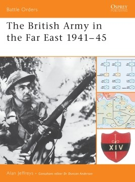 The British Army in the Far East 1941–45
