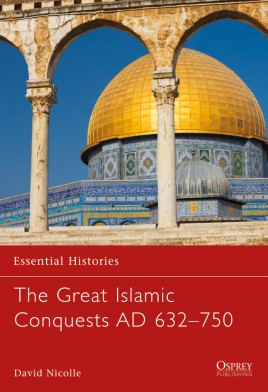 The Great Islamic Conquests AD 632–750