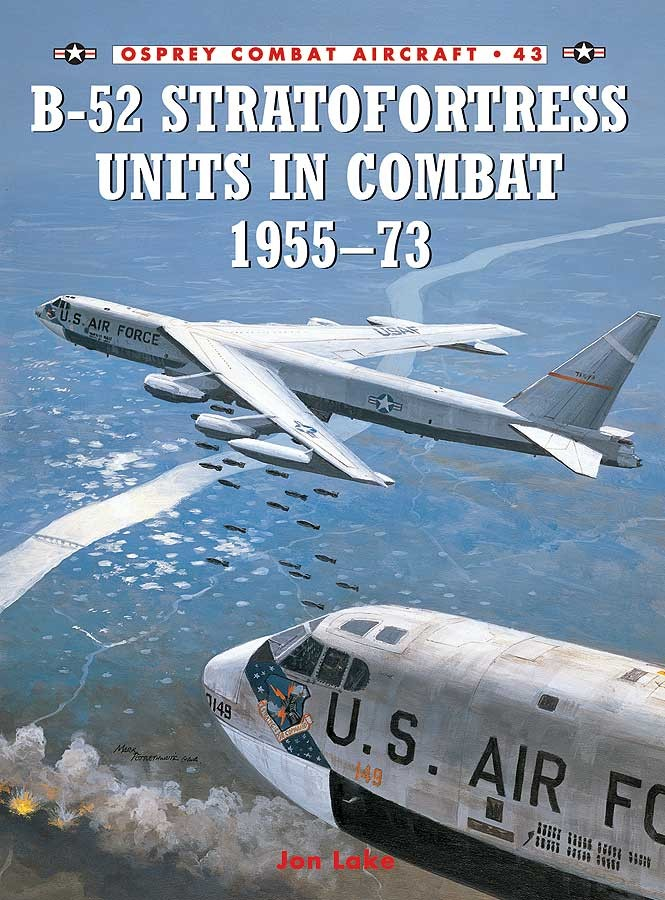 B-52 Stratofortress Units in Combat 1955–73