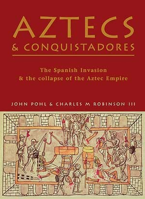Aztecs and Conquistadores