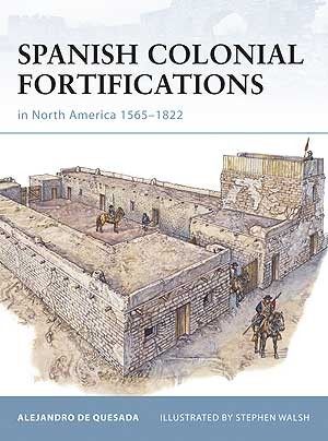 Spanish Colonial Fortifications in North America 1565–1822