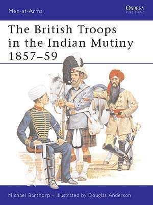 The British Troops in the Indian Mutiny 1857–59