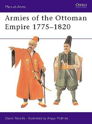 Armies of the Ottoman Empire 1775–1820