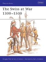 The Swiss at War 1300–1500