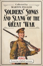 Soldiers' Songs and Slang of the Great War