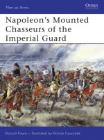Napoleon's Mounted Chasseurs of the Imperial Guard