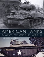 American Tanks & AFVs of World War II