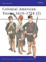 Colonial American Troops 1610–1774 (3)