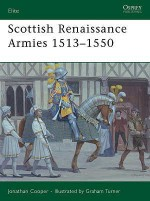Scottish Renaissance Armies 1513–1550