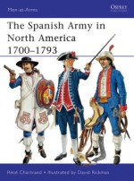 The Spanish Army in North America 1700–1793