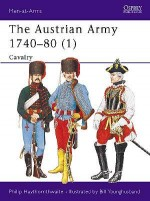 The Austrian Army 1740–80 (1)