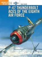 P-47 Thunderbolt Aces of the Eighth Air Force
