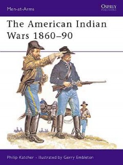 The American Indian Wars 1860–90