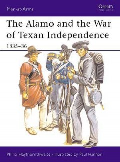 The Alamo and the War of Texan Independence 1835–36