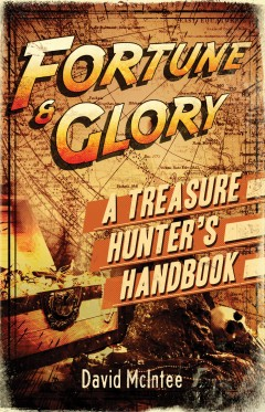 Fortune and Glory: A Treasure Hunter's Handbook