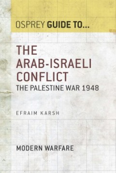 The Arab-Israeli Conflict: The Palestine War 1948
