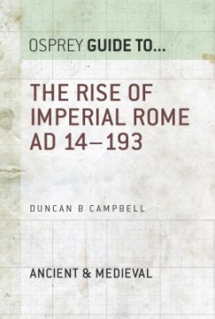 The Rise of Imperial Rome AD 14–193