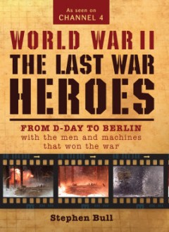 World War II: The Last War Heroes
