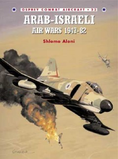 Arab-Israeli Air Wars 1947–82