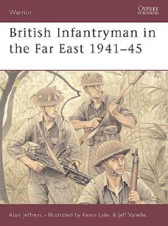British Infantryman in the Far East 1941–45