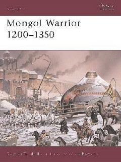 Mongol Warrior 1200–1350