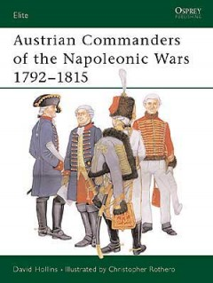 Austrian Commanders of the Napoleonic Wars 1792–1815