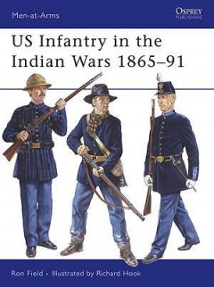 US Infantry in the Indian Wars 1865–91