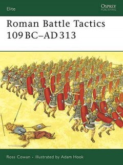 Roman Battle Tactics 109BC–AD313