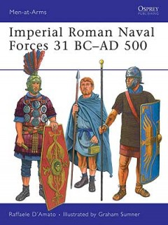 Imperial Roman Naval Forces 31 BC–AD 500
