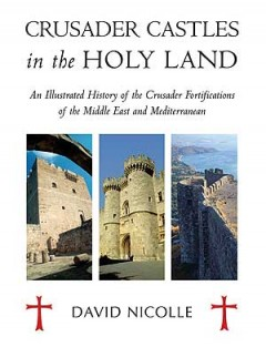 Crusader Castles in the Holy Land