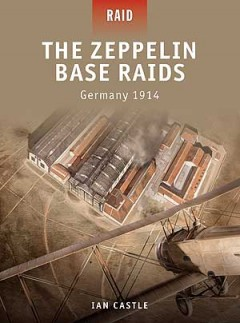 The Zeppelin Base Raids