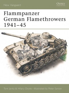 Flammpanzer German Flamethrowers 1941–45