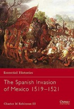 The Spanish Invasion of Mexico 1519–1521