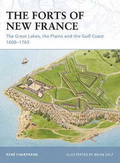 The Forts of New France